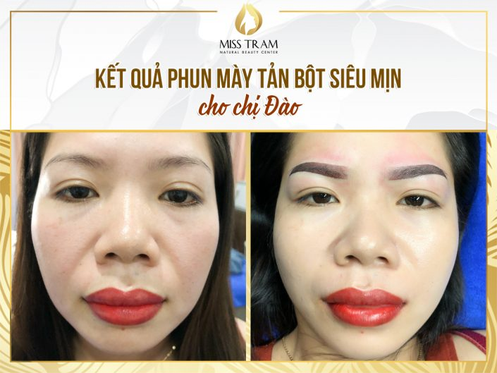 Kết Quả Phun Mày Tản Bột Siêu Mịn Cho Chị Đào Tại Miss Tram Natural Beauty Center