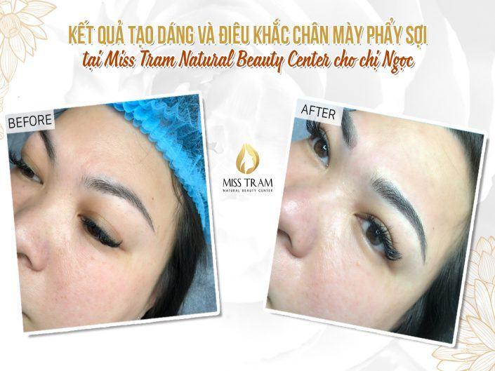 Kết Quả Điêu Khắc Chân Mày Phẩy Sợi Tự Nhiên Cho Chị Ngọc Tại Miss Tram Natural Beauty Center