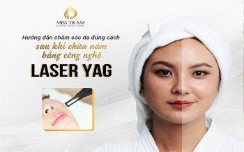 Chăm Sóc Da Đúng Cách Sau Khi Chữa Nám Bằng Công Nghệ Laser YAG