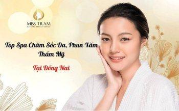 Top 10+ Spa Phun Xăm Thẩm Mỹ, Chăm Sóc Da Ở Đồng Nai