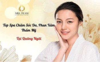 Top 10+ Spa Phun Xăm Thẩm Mỹ, Chăm Sóc Da ở Quảng Ngãi
