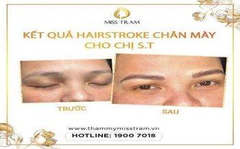 Trước & Sau Kết Quả Hairstroke Chân Mày Siêu Đẹp Cho Chi Thu