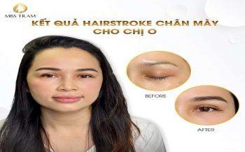 Trước & Sau Điêu Khắc Mày Hairstroke Cho Chị O Tại Miss Tram